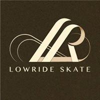 Lowride Skate