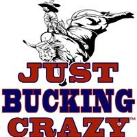 Just Bucking Crazy