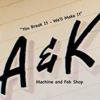 A&K Machine and Fab Shop, Inc.