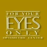 For Your Eyes Only Optometry Center