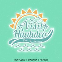 Visit Huatulco