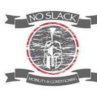 No Slack Mobility and Conditioning