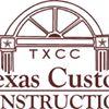 Texas Custom Construction, Inc.