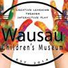 Wausau Children's Museum