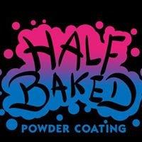 Half Baked Powder Coating