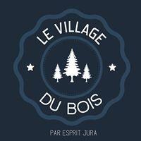 Le Village du Bois par Esprit Jura