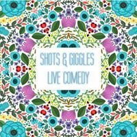Shots and Giggles Live Comedy