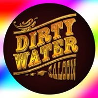 Dirty Water Saloon