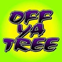 Off Ya Tree