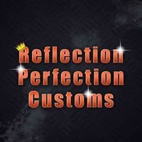 Reflection Perfection Customs