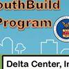 Delta Center, Inc YouthBuild Program