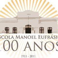 Escola Manoel Eufrásio 100 anos