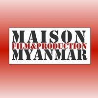 Maison Film & Production Myanmar