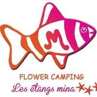 Flower Camping Les étangs Mina