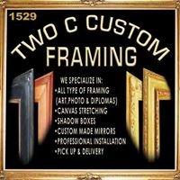 Two C Custom Framing