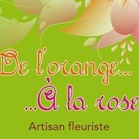 De l'orange A la rose