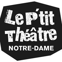 Le P'tit Théâtre Notre Dame