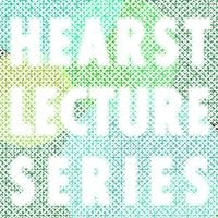 Hearst Lecture Series