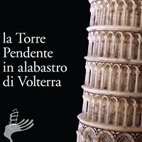 La Torre Pendente in alabastro di Volterra