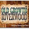 Old Growth Riverwood