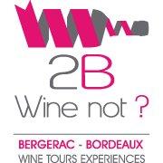 2B Wine Not? - Bergerac and Bordeaux wine tours experiences