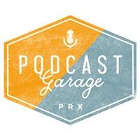 PRX Podcast Garage