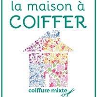 La maison à Coiffer