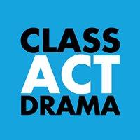 Class *  Act Drama