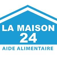 La Maison 24 - Aide alimentaire Dordogne