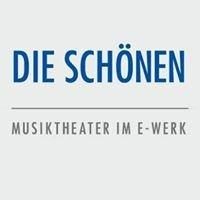 Die Schönen /  Musiktheater im E-Werk