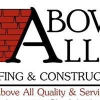 Above All Quality & Service Roofing & Construction