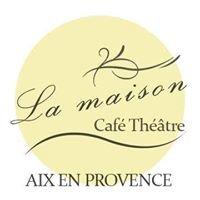 """Cafe Théâtre """" la Maison"""""""
