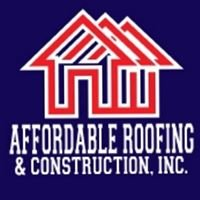 Affordable Roofing & Construction, Inc.