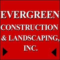 Evergreen Construction & Landscaping Inc