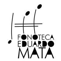 Fonoteca Eduardo Mata