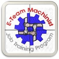 E Team Machinist Training Program