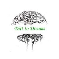 Dirt to Dreams