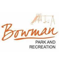 Bowman Parks and Recreation