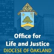 Diocese of Oakland Office for Life and Justice