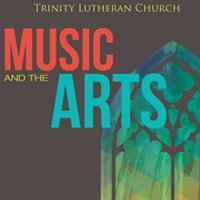 Trinity Lutheran Music and the Arts