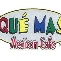 Que Mas Mexican Cafe