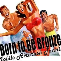 Born To Be Bronze Mobile Airbrush Tanning