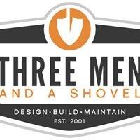 Three Men &  A Shovel Landscaping, LLC