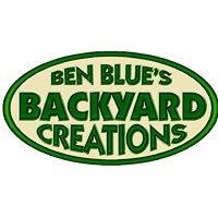 Ben Blue's Backyard Creations
