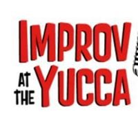 Improv At The Yucca