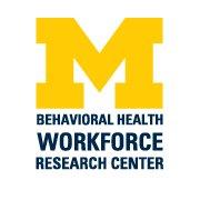 Behavioral Health Workforce Research Center, UM School of Public Health