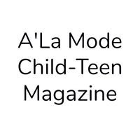 A' La Mode Child-Teen Magazine