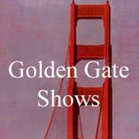 Golden Gate Shows