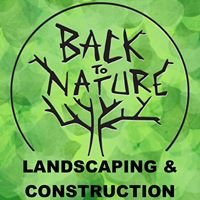 Back to Nature Landscaping & Construction