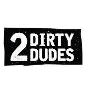 2 Dirty Dudes